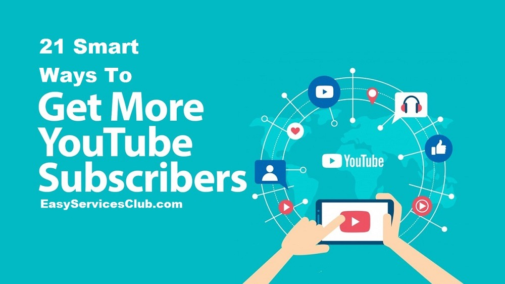 21 Smart Ways To Get More YouTube Subscribers